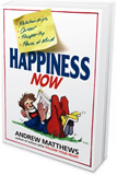 Happiness Now by Andrew Matthews