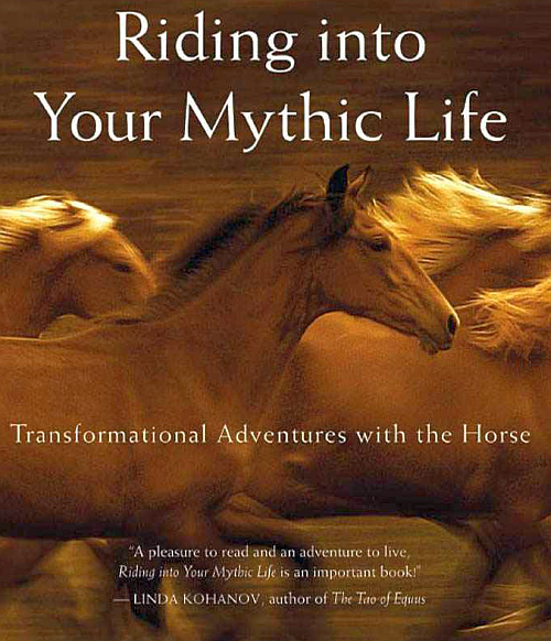 Riding Into Your Mythic Life