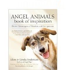 Angel Animals Book of Inspiration by Allen and Linda Anderson
