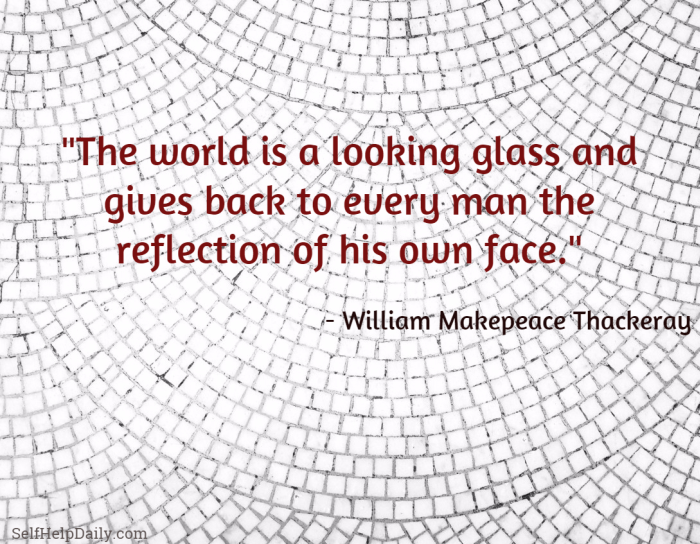 The World is a Looking Glass Quote