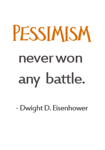 Quote about pessimism by Dwight D. Eisenhower
