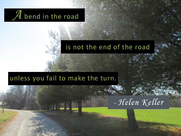 Helen Keller Quote About a Bend in the Road