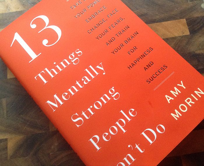 13 Things Mentally Strong People Don't Do Review