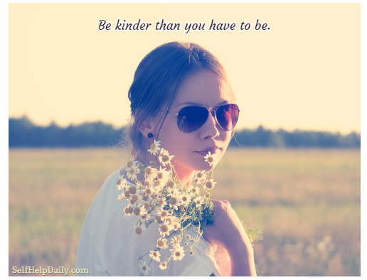 Be Kinder than You Have to Be