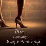 Dance as Long as the Music Plays