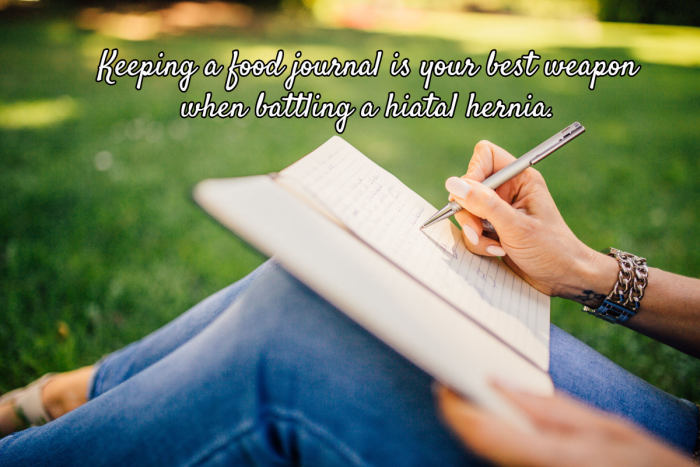Keep a Food Journal to Find Out what Triggers Your Hiatal Hernia
